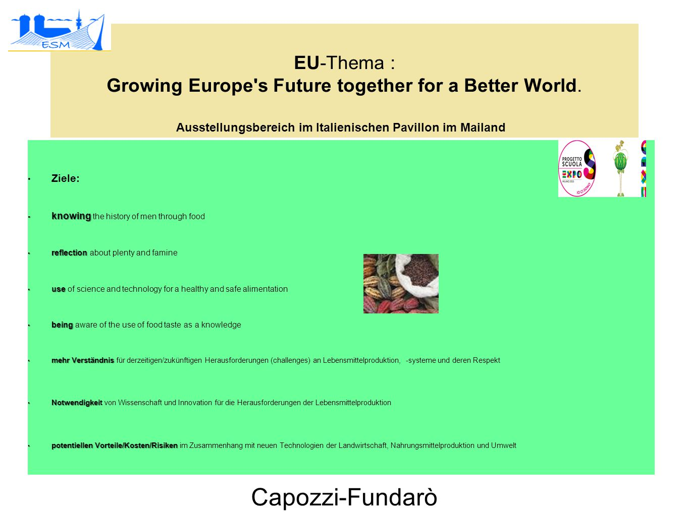 EU-Thema : Growing Europe s Future together for a Better World.