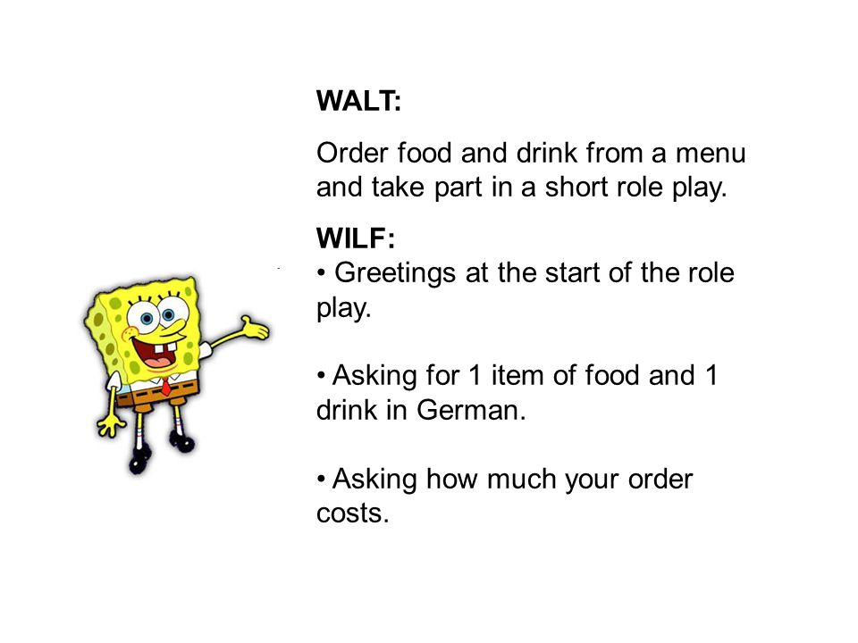 WALT: Order food and drink from a menu and take part in a short role play.