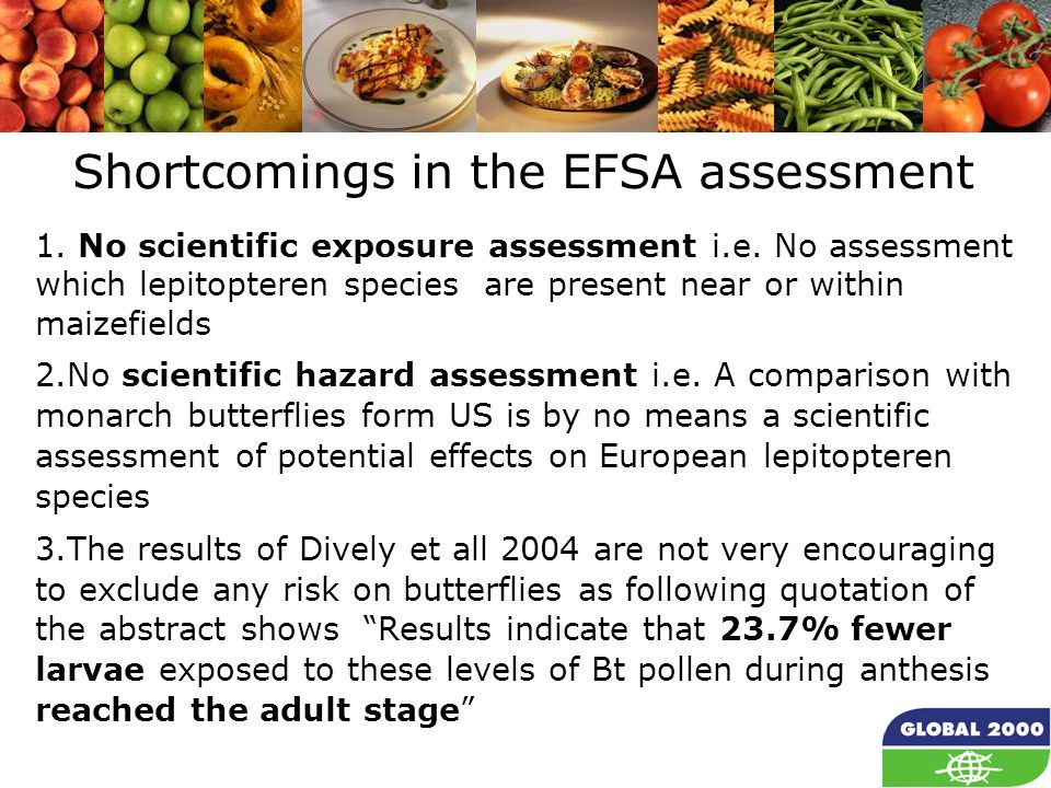 24 Shortcomings in the EFSA assessment 1. No scientific exposure assessment i.e.