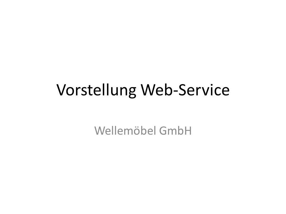 43d41b485d4cdd Vorstellung Web-Service Wellemöbel GmbH. Erste Anforderungen ...