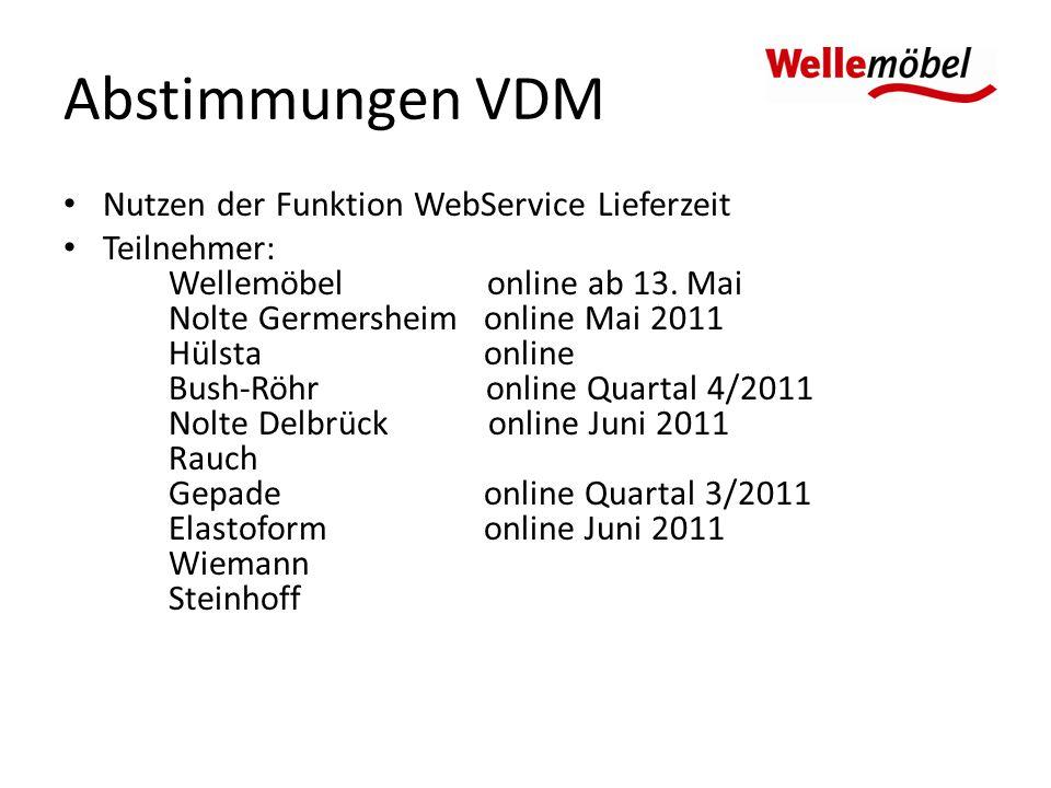 c12f4372666e74 Abstimmungen VDM Nutzen der Funktion WebService Lieferzeit Teilnehmer   Wellemöbel online ab 13.