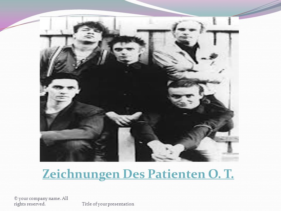 Zeichnungen Des Patienten O. T. © your company name. All rights reserved.Title of your presentation