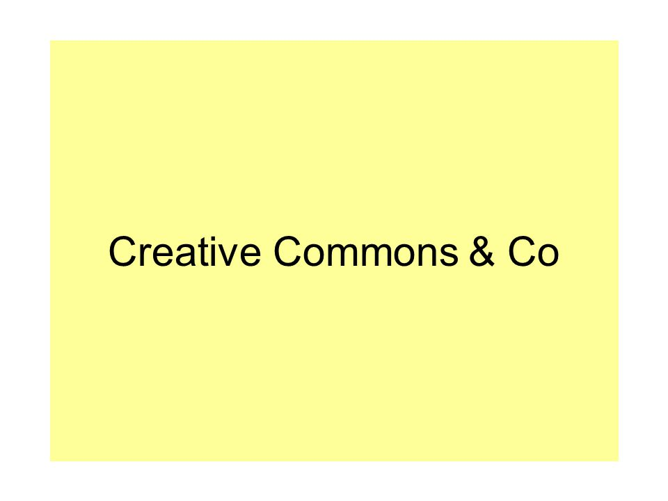 Creative Commons & Co