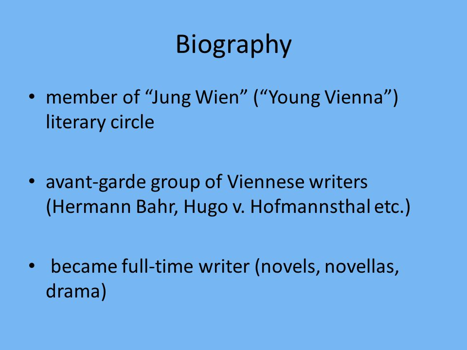 Biography member of Jung Wien ( Young Vienna ) literary circle avant-garde group of Viennese writers (Hermann Bahr, Hugo v.