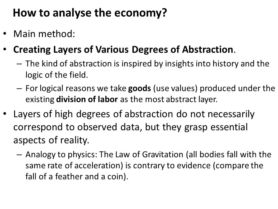 How to analyse the economy. Main method: Creating Layers of Various Degrees of Abstraction.