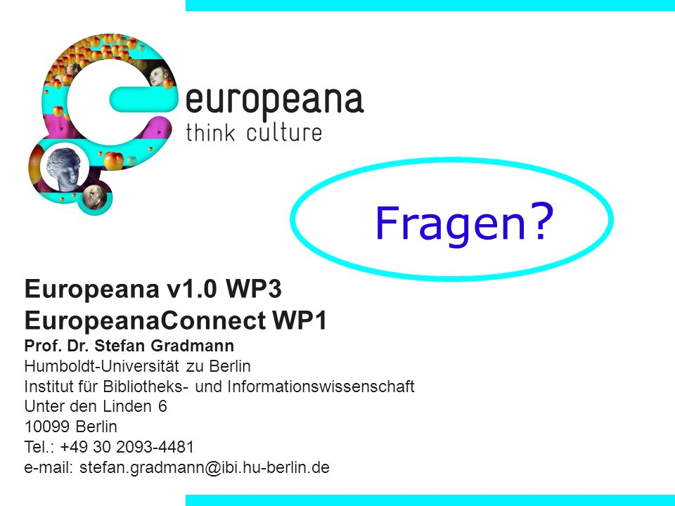 Europeana v1.0 WP3 EuropeanaConnect WP1 Prof. Dr.