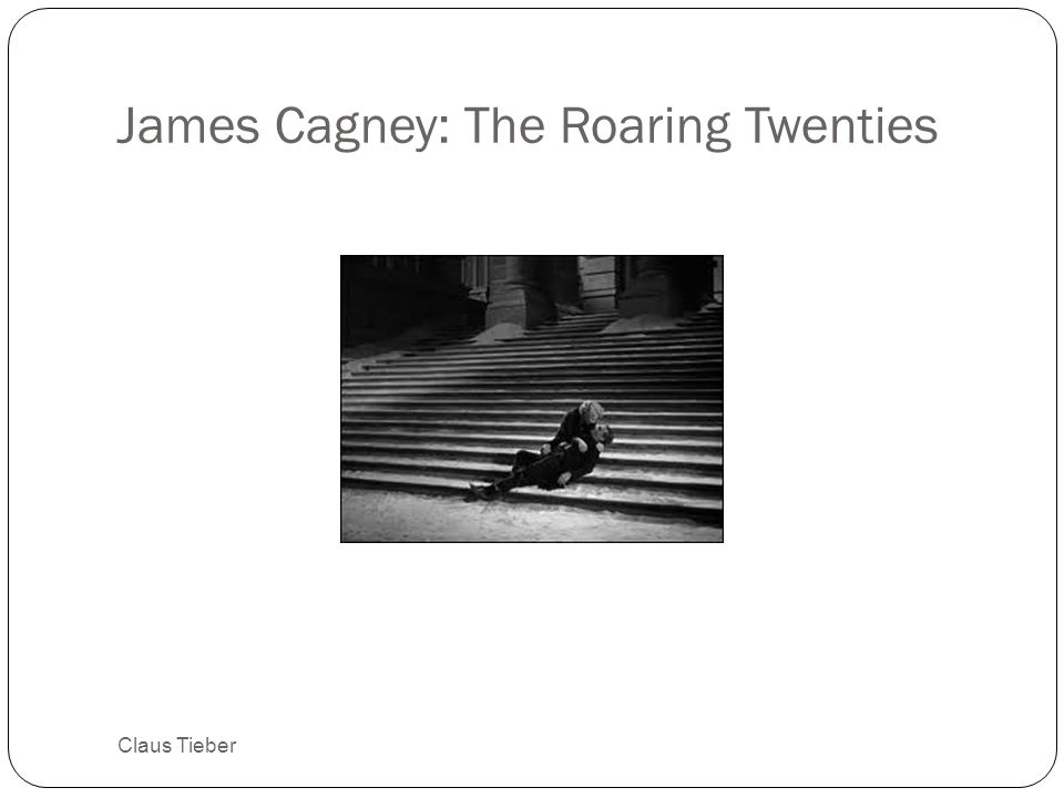 James Cagney: The Roaring Twenties Claus Tieber