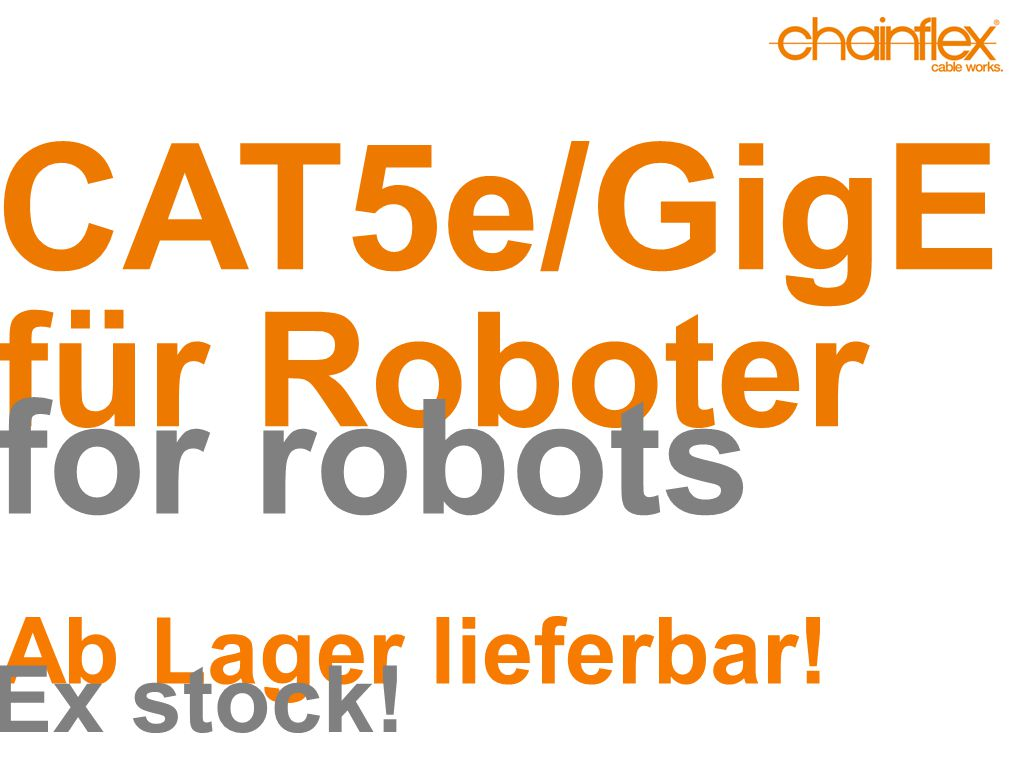 CAT5e/GigE für Roboter for robots Ab Lager lieferbar! Ex stock!