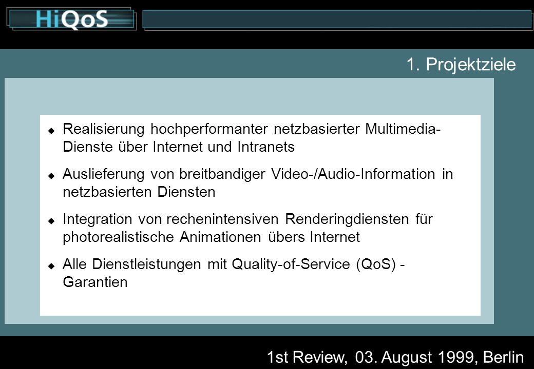 1st Review, 03. August 1999, Berlin 3 1.
