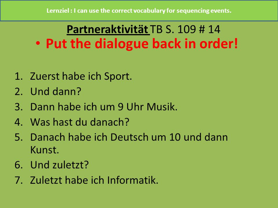 Partneraktivität TB S. 109 # 14 Put the dialogue back in order.