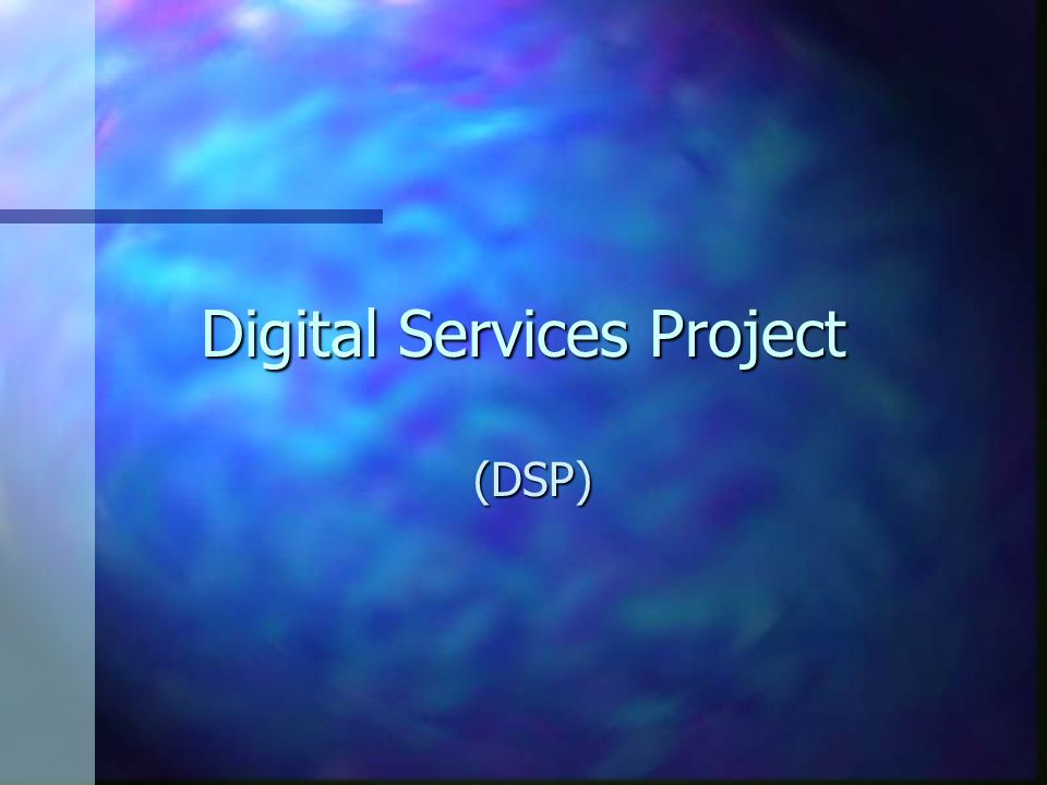 Digital Services Project (DSP)