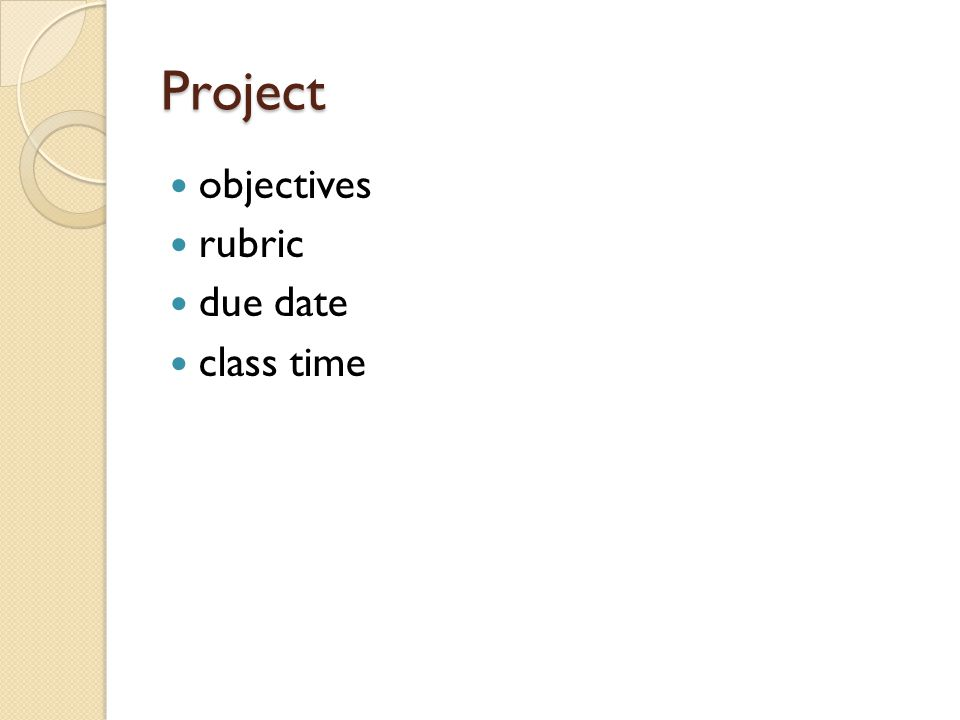 Project objectives rubric due date class time
