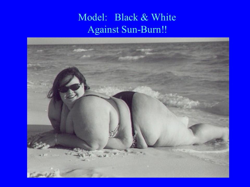 Model: Black & White Against Sun-Burn!!
