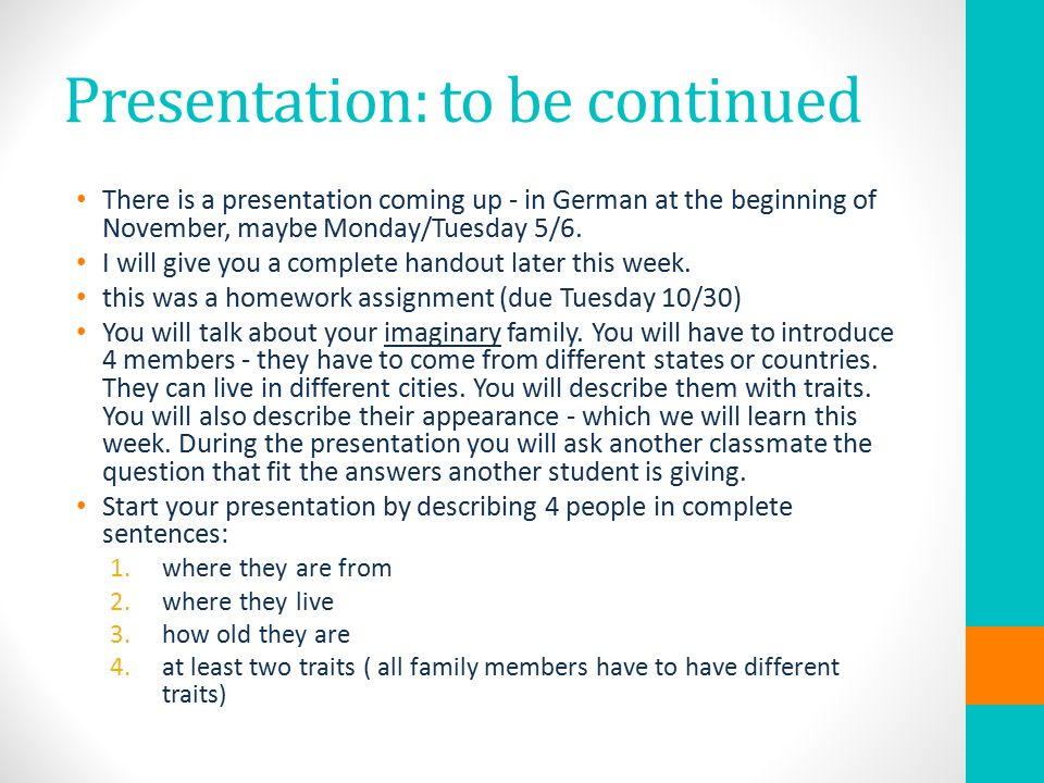 Presentation: to be continued There is a presentation coming up - in German at the beginning of November, maybe Monday/Tuesday 5/6.