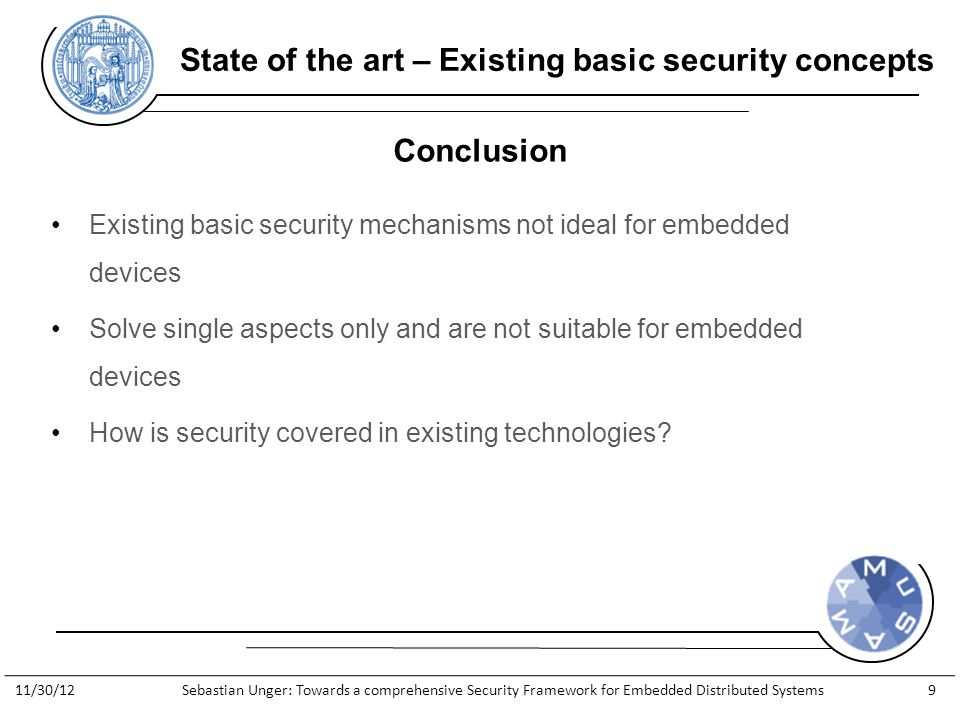 http://www.general-anzeiger- bonn.de/bonn/bonn/suedstadt/Streit- Apple-gegen-Apfelkind-geht-weiter- article913066.html Existing basic security mechanisms not ideal for embedded devices Solve single aspects only and are not suitable for embedded devices How is security covered in existing technologies.