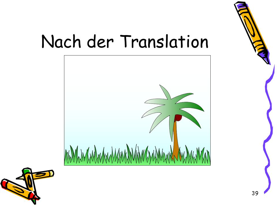 39 Nach der Translation