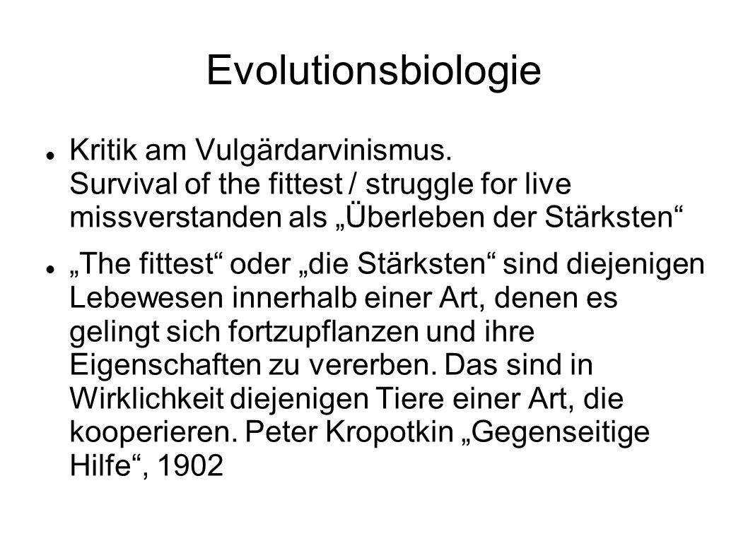 Evolutionsbiologie Kritik am Vulgärdarvinismus.