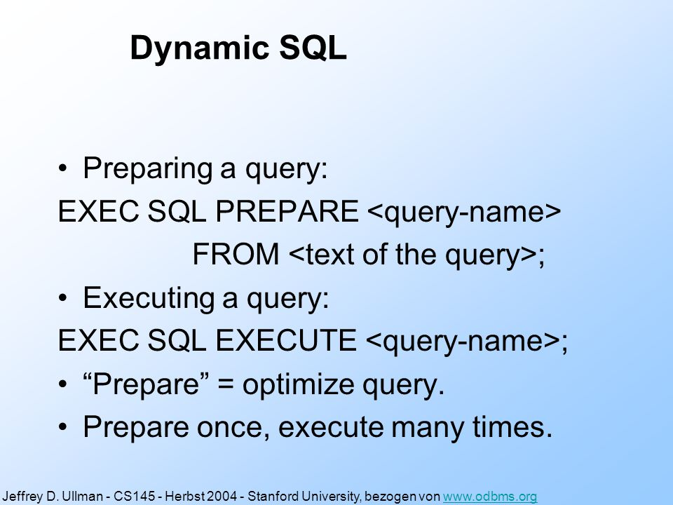 Dynamic SQL Preparing a query: EXEC SQL PREPARE FROM ; Executing a query: EXEC SQL EXECUTE ; Prepare = optimize query.