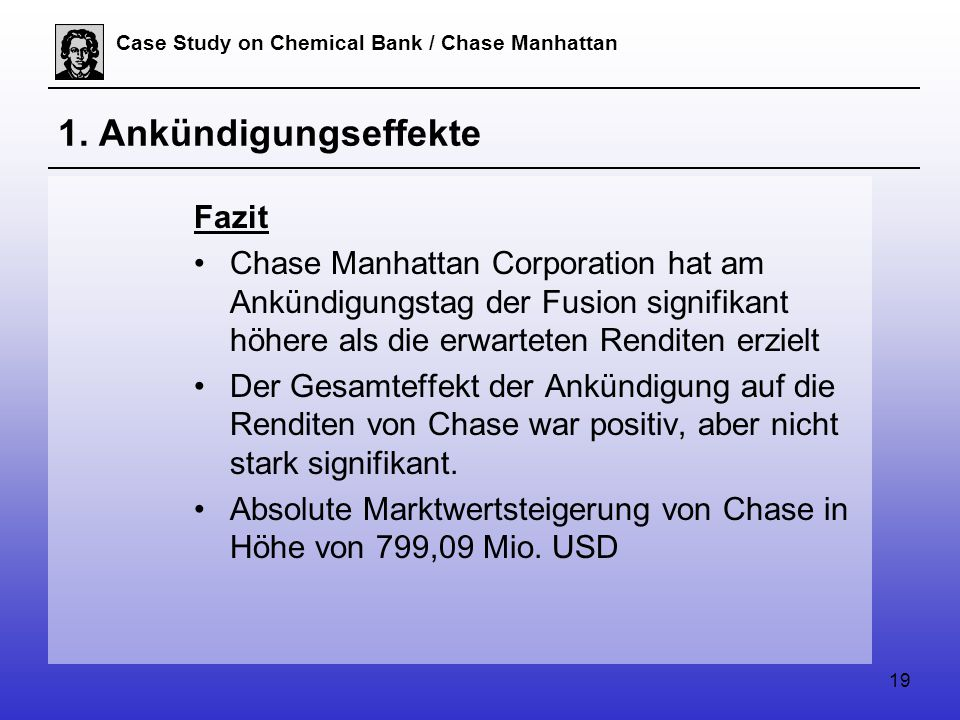 19 Case Study on Chemical Bank / Chase Manhattan 1.
