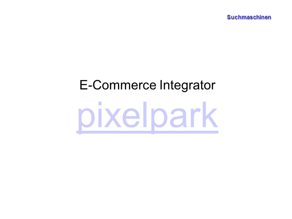 Suchmaschinen E-Commerce Integrator pixelpark