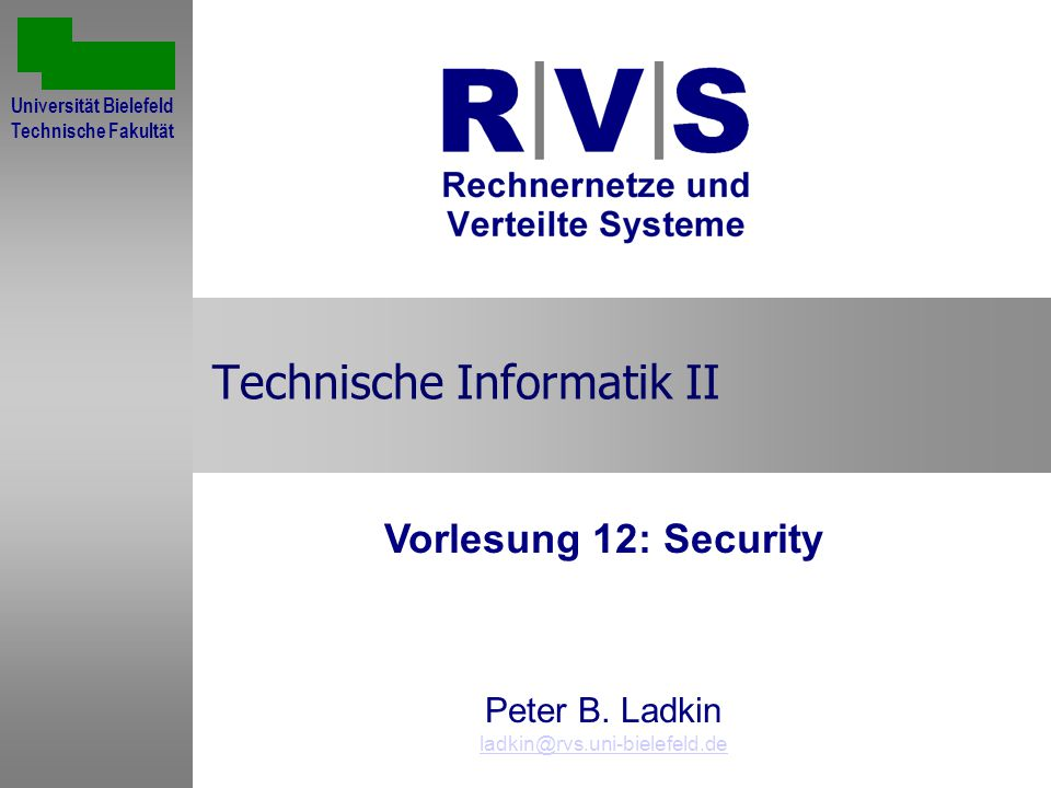 Technische Informatik II Vorlesung 12: Security Peter B.