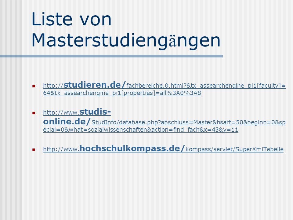 Liste von Masterstudieng ä ngen http:// studieren.de/ fachbereiche.0.html &tx_assearchengine_pi1[faculty]= 64&tx_assearchengine_pi1[properties]=all%3A0%3A8 http:// studieren.de/ fachbereiche.0.html &tx_assearchengine_pi1[faculty]= 64&tx_assearchengine_pi1[properties]=all%3A0%3A8 http://www.