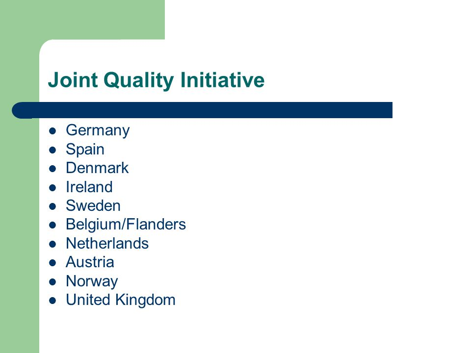 Joint Quality Initiative Germany Spain Denmark Ireland Sweden Belgium/Flanders Netherlands Austria Norway United Kingdom