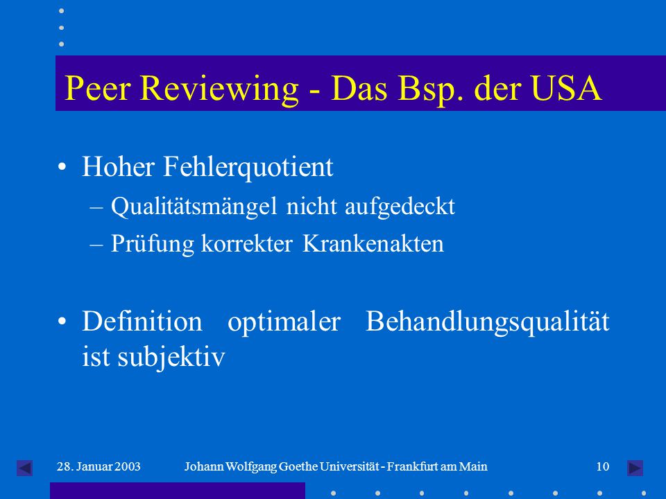 1028. Januar 2003Johann Wolfgang Goethe Universität - Frankfurt am Main Peer Reviewing - Das Bsp.