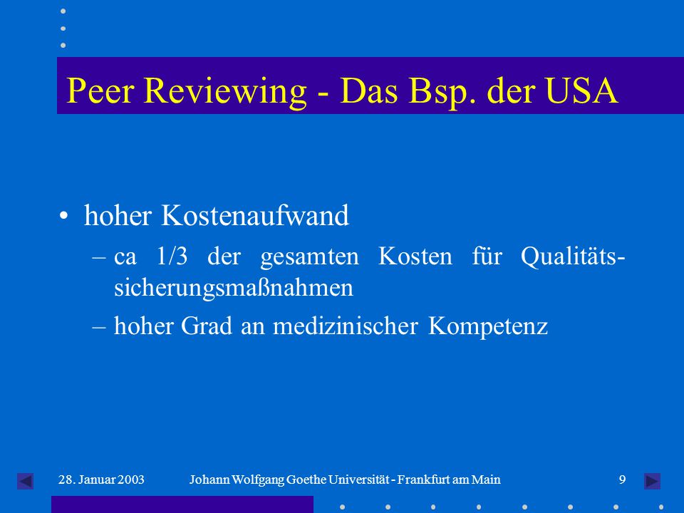 928. Januar 2003Johann Wolfgang Goethe Universität - Frankfurt am Main Peer Reviewing - Das Bsp.