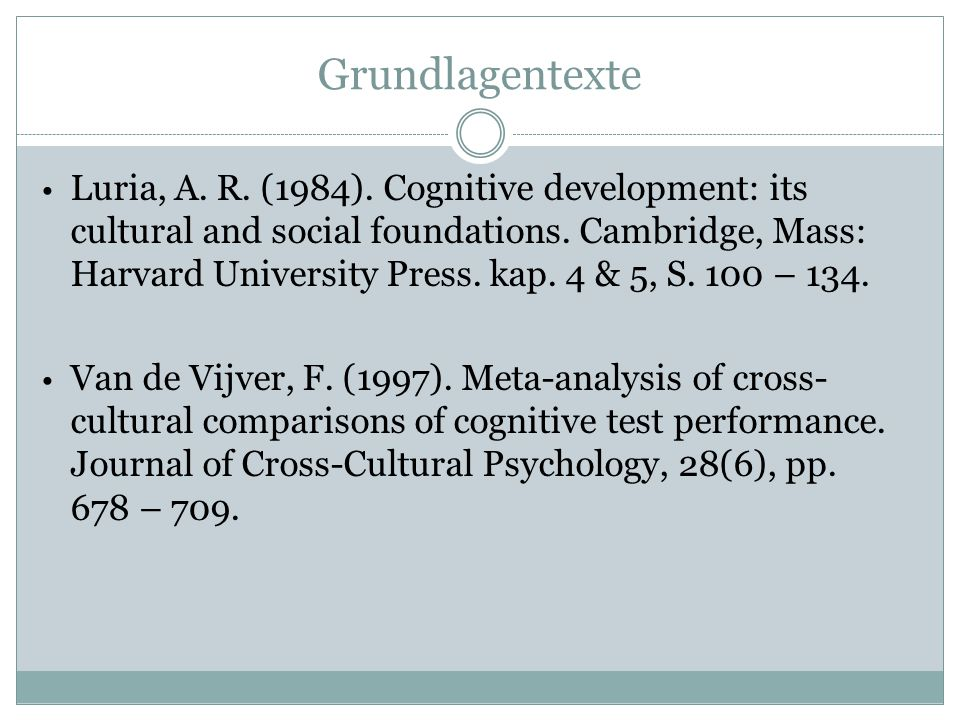 Grundlagentexte Luria, A. R. (1984). Cognitive development: its cultural and social foundations.