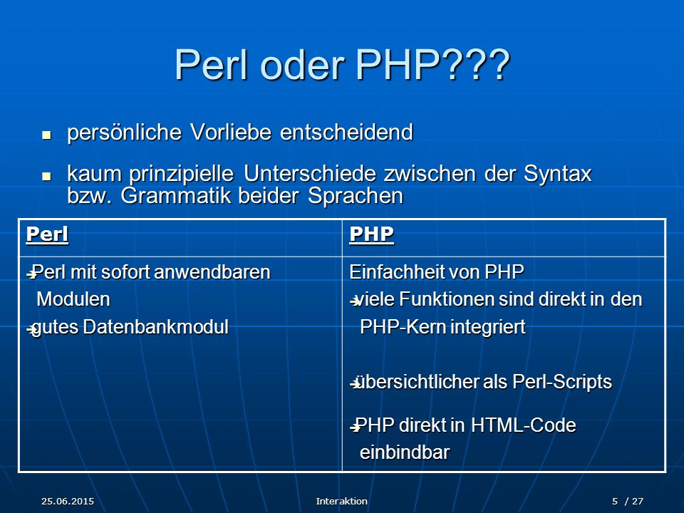 25.06.2015Interaktion5 / 27 Perl oder PHP .