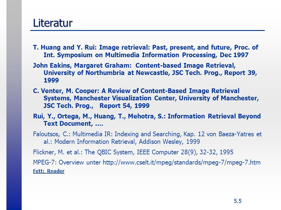 5.5 Literatur T. Huang and Y. Rui: Image retrieval: Past, present, and future, Proc.