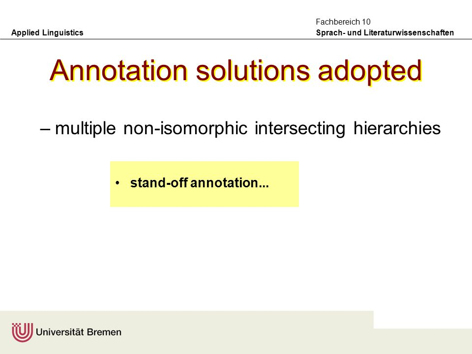 Applied Linguistics Sprach- und Literaturwissenschaften Fachbereich 10 Annotation solutions adopted –criteria for recognising units basic vocabulary of the page: images, signs, sentences, numbers,...
