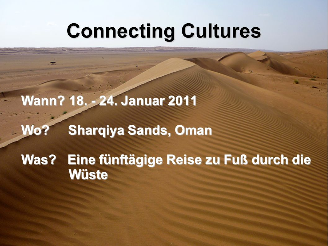 Connecting Cultures Wann. 18. - 24. Januar 2011 Wo.