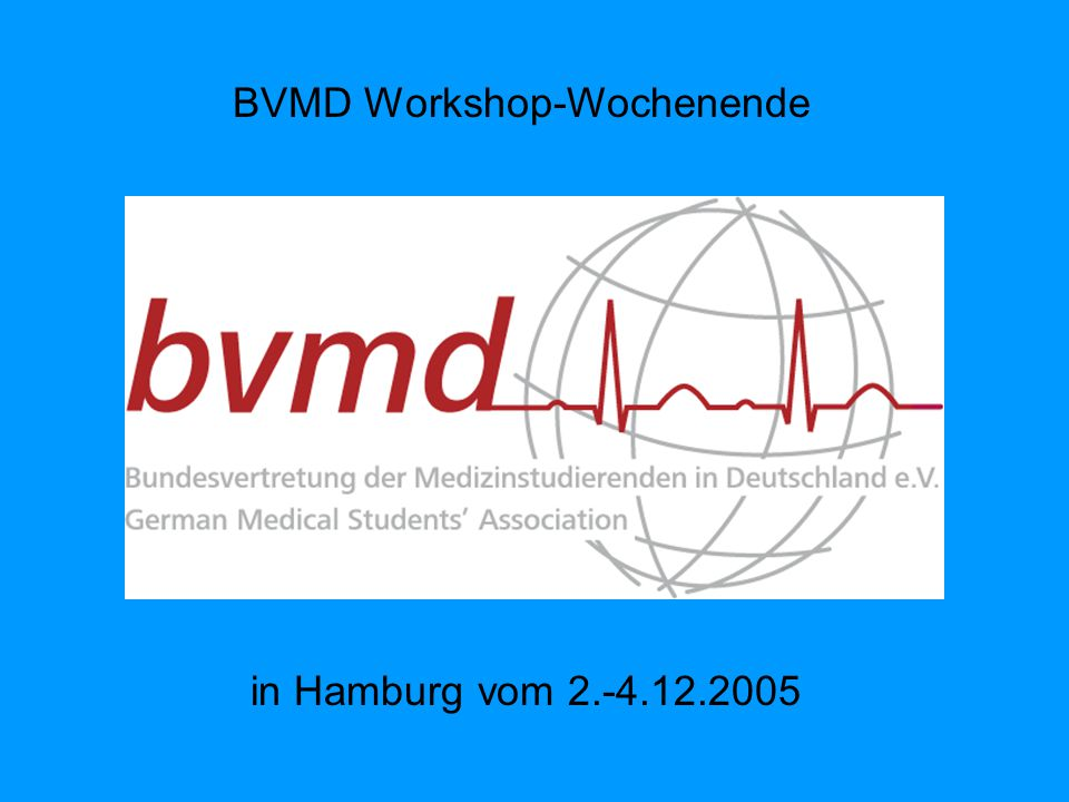 BVMD Workshop-Wochenende in Hamburg vom 2.-4.12.2005