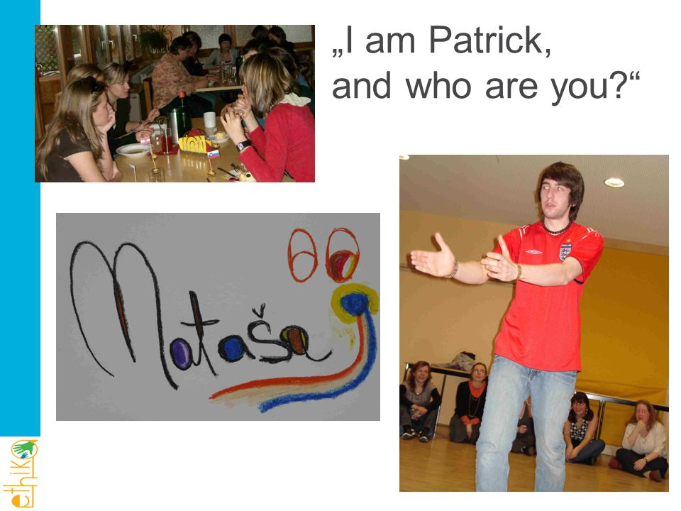 """I am Patrick, and who are you"