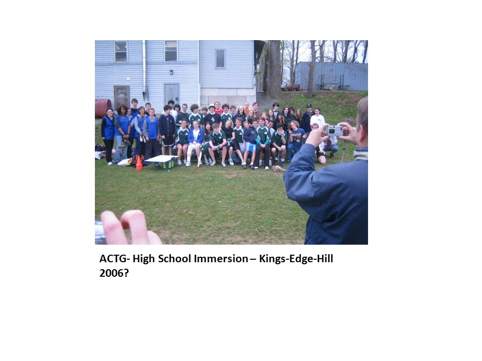 ACTG- High School Immersion – Kings-Edge-Hill 2006