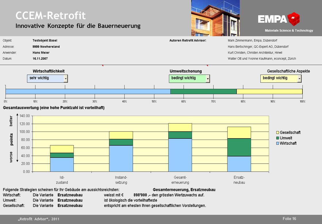 """Retrofit Advisor , 2011 Folie 16 Materials Science & Technology CCEM-Retrofit Innovative Konzepte für die Bauerneuerung"