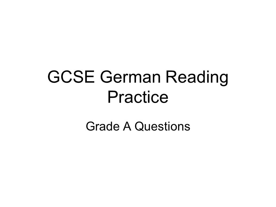 GCSE German Reading Practice Grade A Questions