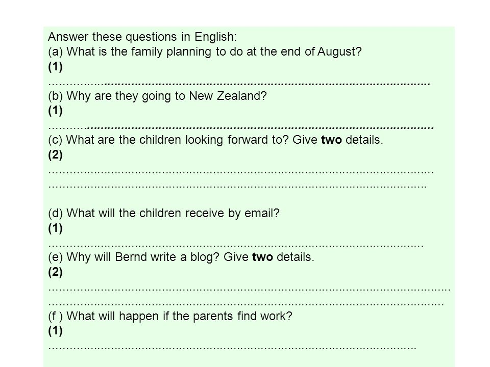 Answer these questions in English: (a) What is the family planning to do at the end of August.