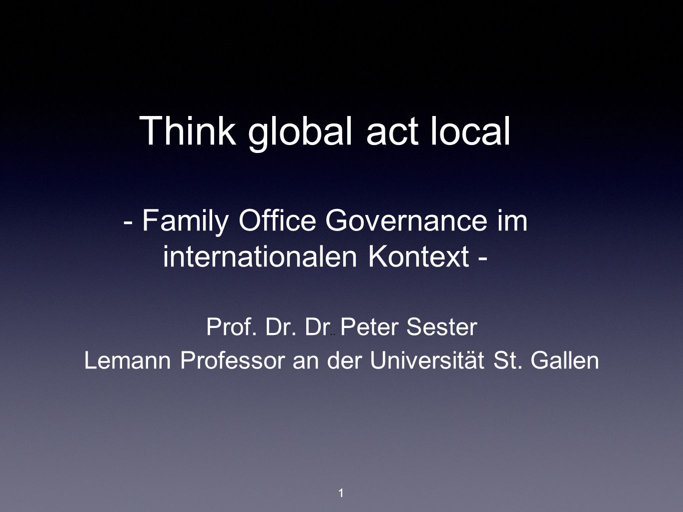 Think global act local - Family Office Governance im internationalen Kontext - Prof.