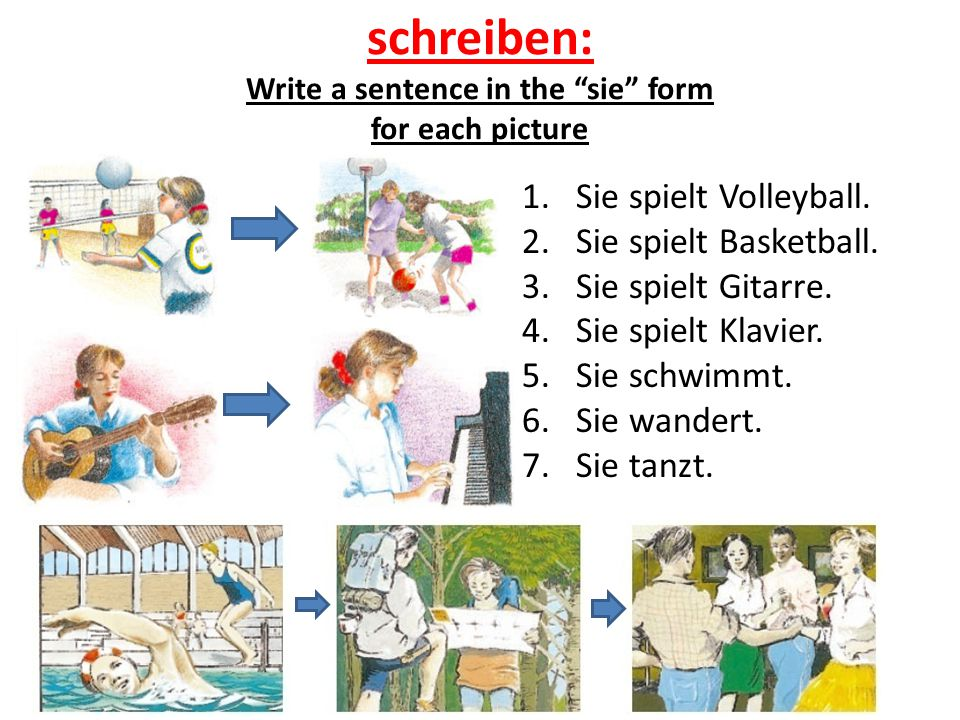schreiben: Write a sentence in the sie form for each picture 1.Sie spielt Volleyball.