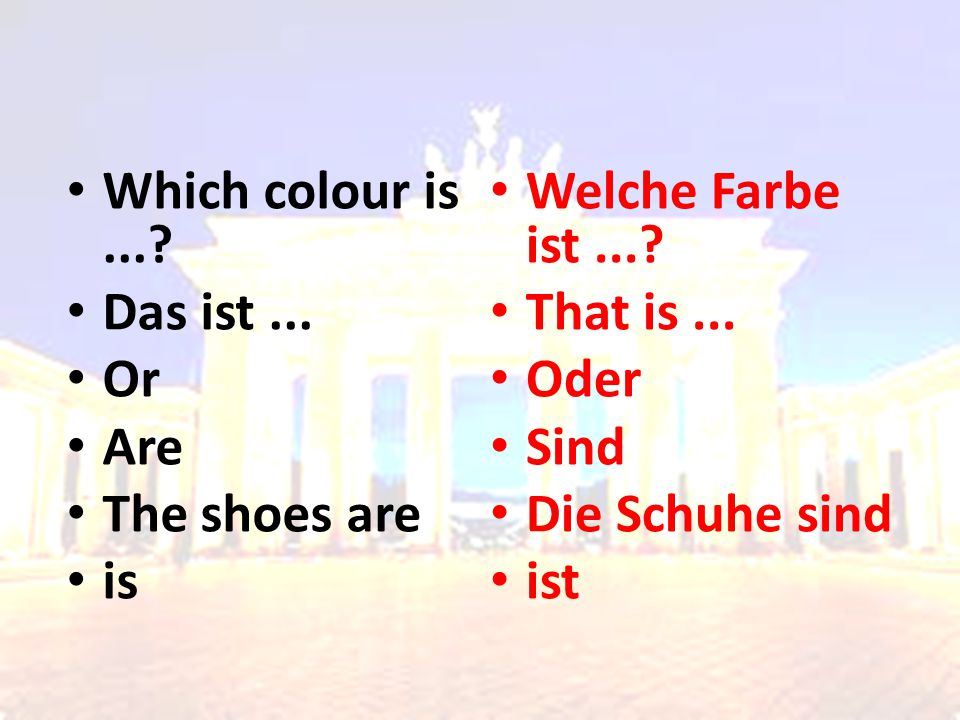 Which colour is.... Das ist... Or Are The shoes are is Welche Farbe ist....