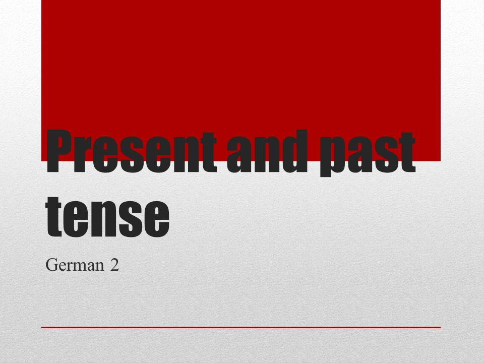 Present and past tense German 2