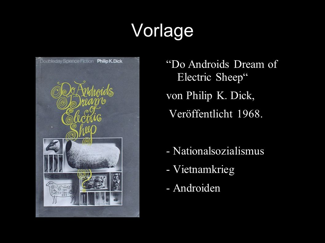 Vorlage Do Androids Dream of Electric Sheep von Philip K.