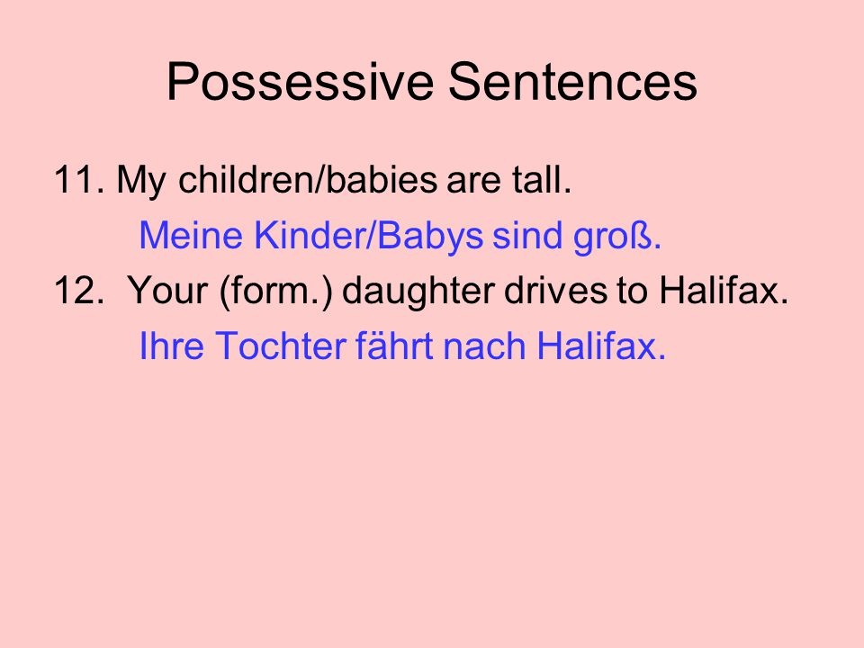 Possessive Sentences 11. My children/babies are tall.