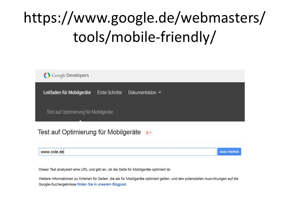 https://www.google.de/webmasters/ tools/mobile-friendly/