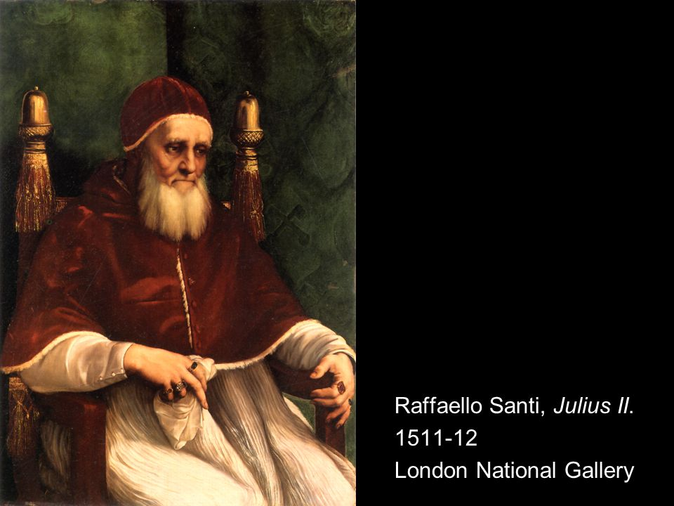 Raffaello Santi, Julius II. 1511-12 London National Gallery