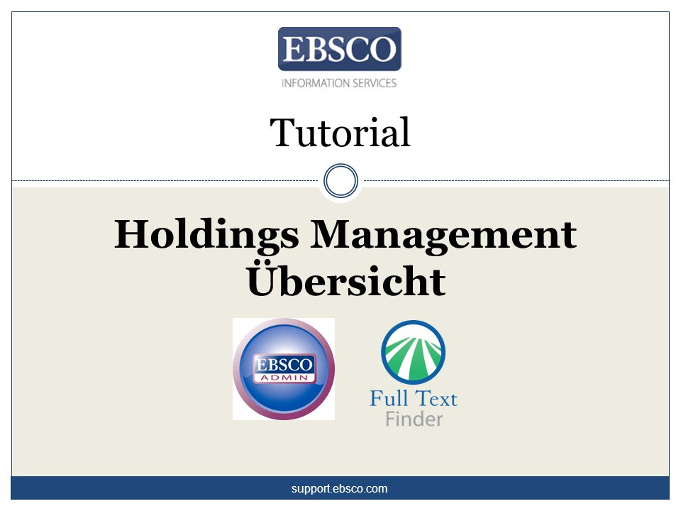 support.ebsco.com Tutorial Holdings Management Übersicht