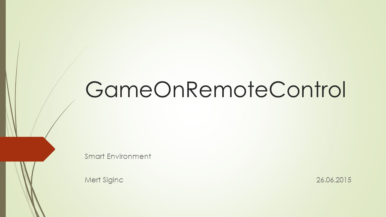 GameOnRemoteControl Smart Environment Mert Siginc26.06.2015